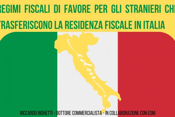 Regimi fiscali di favore per gli Stranieri che trasferiscono la residenza fiscale in Italia